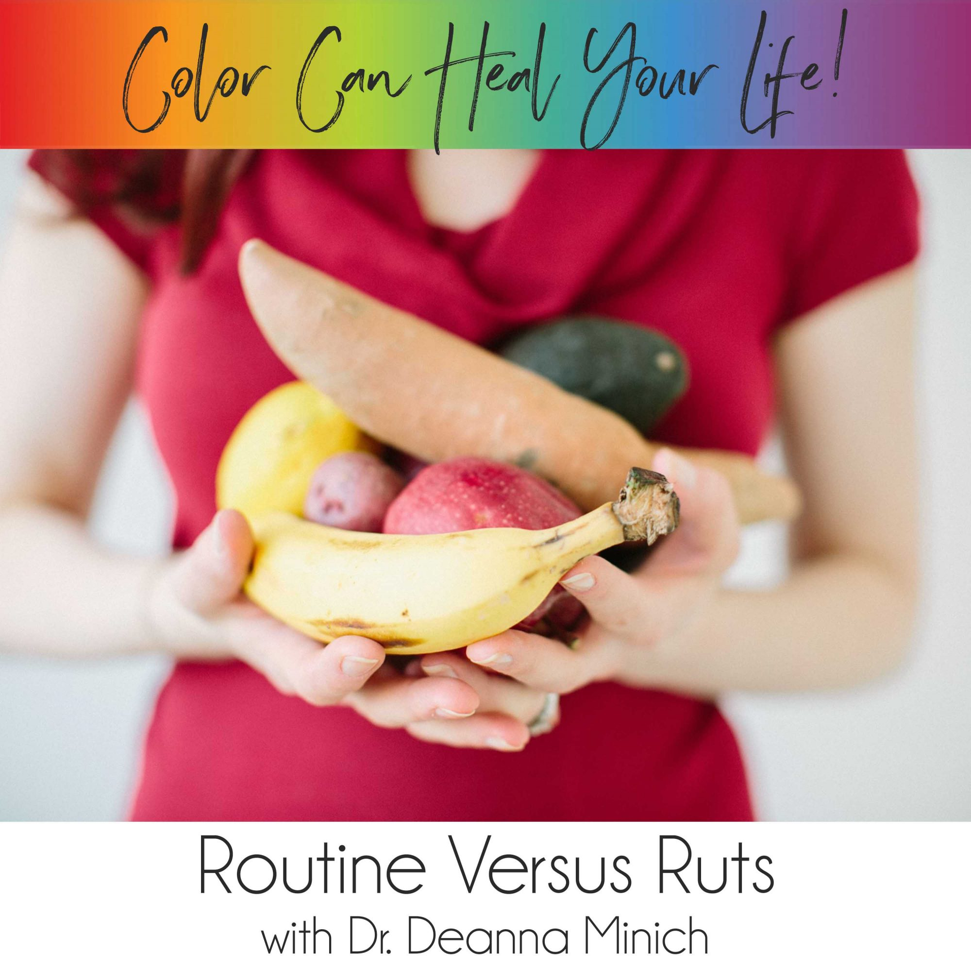 22: Routine Versus Ruts