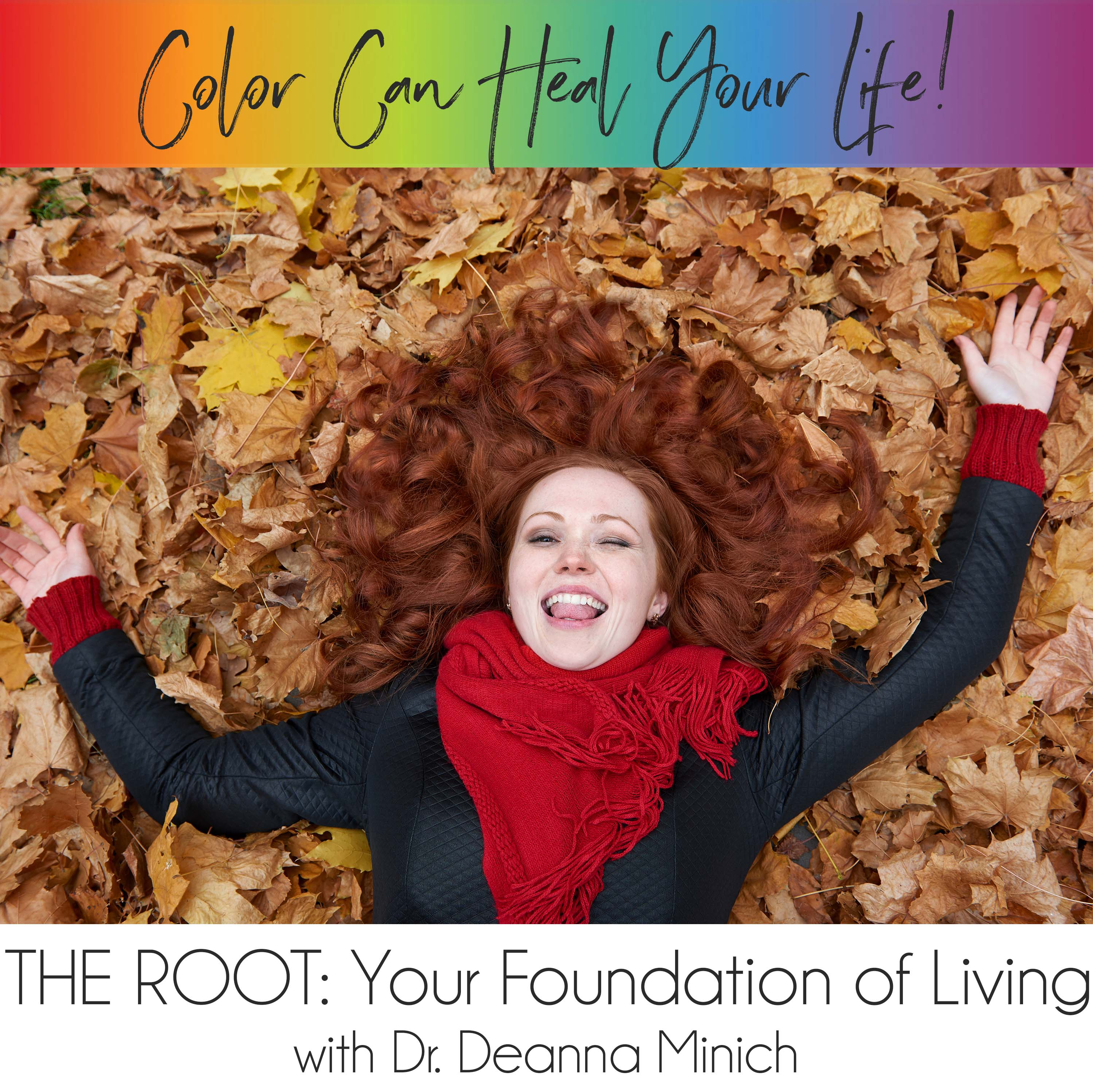 25: The ROOT: Your Foundation of Living